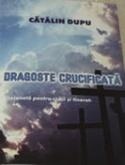 dragoste crucificata_coperta carte_catalin dupu