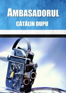 cartea ambasadorul de  catalin dupu