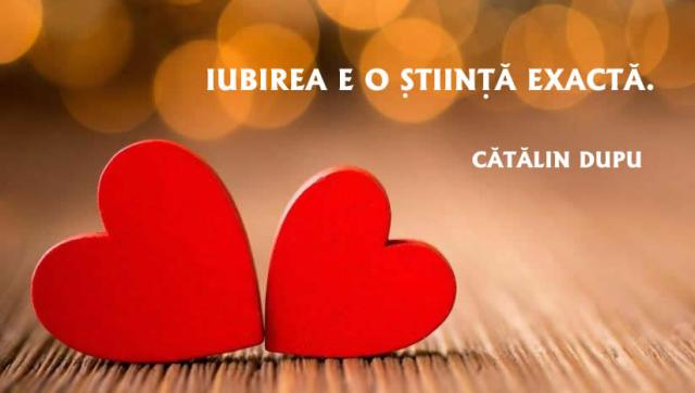 Iubirea e o stiinta exacta_catalin dupu