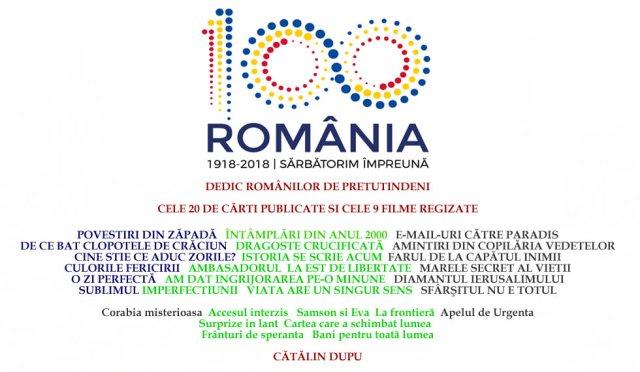 100 ANI ROMANIA CATALIN DUPU DEDICATIE